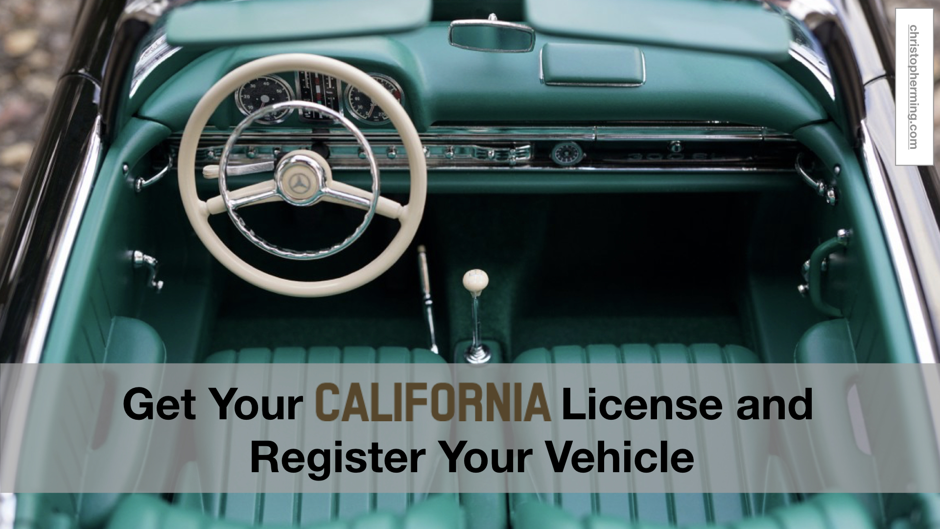 Your Guide to Get Your California License and Register Your